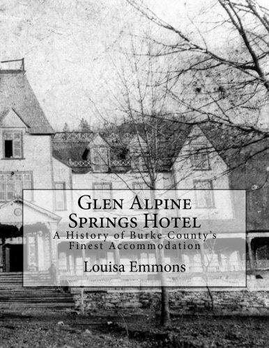 Glen Alpine Springs Hotel: A History of Burke County's Finest Accommodation (Alpine Spring)