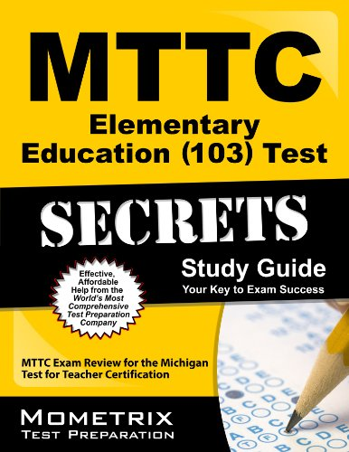 Download MTTC Elementary Education (103) Test Secrets Study Guide: MTTC Exam Review for the Michigan Test for Teacher Certification Pdf