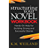 Structuring Your Novel Workbook: Hands-On Help for Building Strong and Successful Stories (Helping Writers Become Authors Book 4)