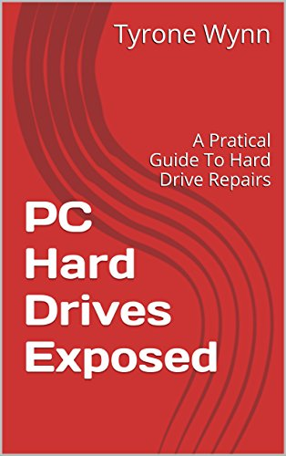 (PC Hard Drives Exposed: A Pratical Guide To Hard Drive Repairs)
