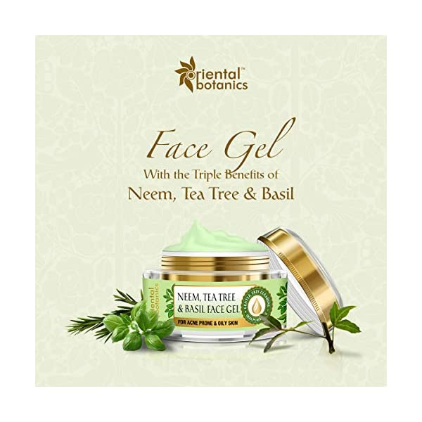 Oriental Botanics Neem, Tea Tree And Basil Anti Acne Night Face Night Gel Cream - For Oily Skin, 50g 2021 July this effective herbal face gel is enriched with neem, tea tree, & basil to gently remove all the impurities from the skin and make it healthy & attractive the face gel is enriched with vitamin e to give clear & smooth skin by fighting the free radical damage. it helps to keep the skin healthy and gives an overall smoother and brighter complexion white tea extract helps keep your skin looking-younger by fighting skin damaging elements. it helps keep the skin healthy & revitalized by preventing it from further damage