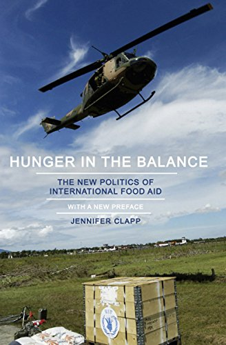 Hunger in the Balance: The New Politics of International Food Aid