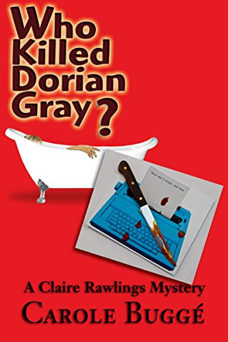 Who Killed Dorian Gray? (A Claire Rawlings Mystery)