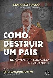 Como destruir um país: Uma aventura socialista na Venezuela