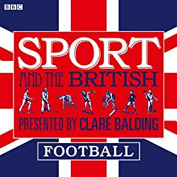Sport and the British: Football