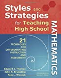 img - for Styles and Strategies for Teaching High School Mathematics: 21 Techniques for Differentiating Instruction and Assessment by Thomas, Edward J. Published by Corwin 1st (first) edition (2010) Paperback book / textbook / text book