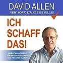 Ich schaff das!: Selbstmanagement für den beruflichen und privaten Alltag Hörbuch von David Allen Gesprochen von: Jürgen Kalwa
