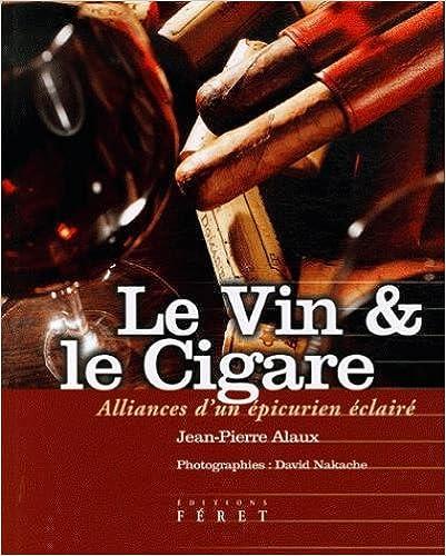 Le Vin et le Cigare : Alliances dun épicurien éclairé