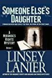 Someone Else's Daughter: Book I (A Miranda's Rights Mystery) (Volume 1) by  Linsey Lanier in stock, buy online here