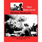 Molten Memoirs: Ignoring the Rational Voice - The Fascinating Story of the Volcano Holdouts of Salem Montserrat (Essays,Rumors, Field Notes and Photographs)