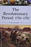 The Revolutionary Period, 1750-1783 9780737710427