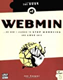 The Book of Webmin: Or How I Learned to Stop Worrying and Love UNIX, Joe Cooper, 1886411921