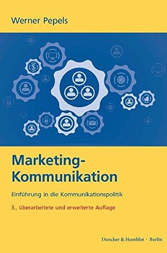 Marketing-Kommunikation.: Einführung in die Kommunikationspolitik. Taschenbuch – 11. März 2015 Werner Pepels Duncker & Humblot 3428145135 Wirtschaft / Werbung