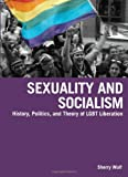 Sexuality and Socialism, Sherry Wolf, 1931859795