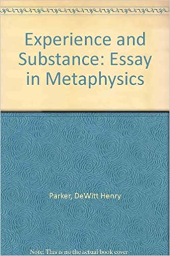 Conclusion Of Compare And Contrast Essay Experience And Substance Essay In Metaphysics Dewitt Henry Parker   Amazoncom Books American And French Revolution Essay also Essay On Cold War Experience And Substance Essay In Metaphysics Dewitt Henry Parker  American Literature Essays