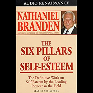 The Six Pillars of Self-Esteem Hörbuch