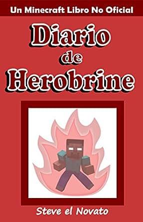 Minecraft: Diario de Herobrine (Un Minecraft Libro No