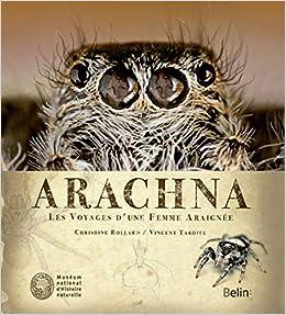 Voyages D Une Femme Araignee Arachna Beaux Livres French Edition Rollard Christine Tardieu Vincent 9782701155562 Amazon Com Books