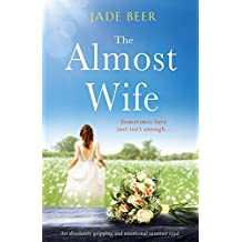 The Almost Wife: An absolutely gripping and emotional summer read