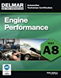 ASE Test Preparation - A8 Engine Performance (ASE Test Prep: Automotive Technician Certification Manual)