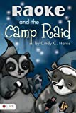 Raoke and the Camp Raid, Cindy C. Harris, 1617398306
