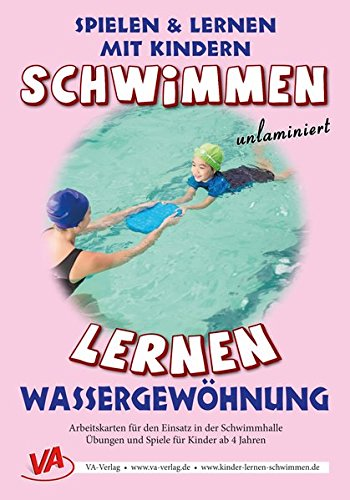 Schwimmen lernen 1: Wassergewöhnung (unlaminiert) (Schwimmen lernen - unlaminiert)