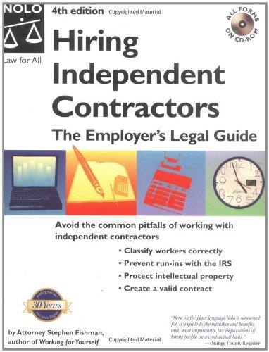 Hiring Independent Contractors: The Employer's Legal Guide (Working With Independent Contractors) -