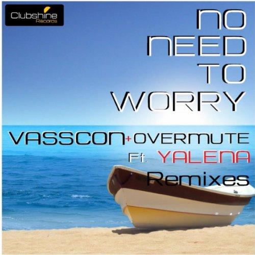 No Need Mp3 By Karan Aluja: Amazon.com: No Need To Worry (Dito Remix): Vasscon