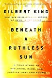 Beneath a Ruthless Sun: A True Story of