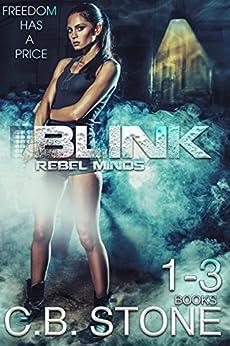 Blink 1-3: Dystopian Sci-Fi (Rebel Minds Series Bundle) by [Stone, C.B.]