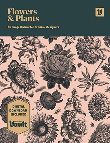 Flowers and Plants: An Image Archive of Botanical Illustrations for Artists and Designers