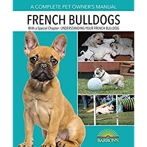 French Bulldogs (Complete Pet Owner's Manual) 9