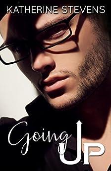 Going Up (The Elevator Series Book 2) by [Stevens, Katherine, Stevens, Katherine]