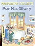 img - for Preparing Hearts For His Glory (Heart of Dakota) [Teacher's Guide] book / textbook / text book