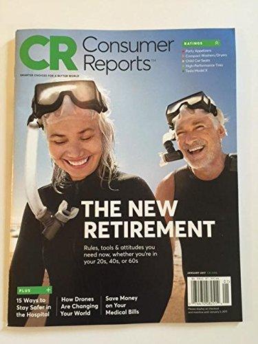 Consumer Reports The New Retirement Magazine January 2017