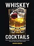 Product review for Whiskey Cocktails: Rediscovered Classics and Contemporary Craft Drinks Using the World's Most Popular Spirit