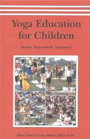 Yoga Education for Children by Swami Satyananda Saraswati ...