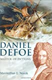 Daniel Defoe - Master of Fictions: His Life and Ideas