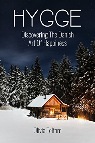 Hygge: Discovering The Danish Art Of Happiness - How To Live Cozily And Enjoy Life's Simple Pleasures (Closet Online Design Your)