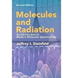 img - for [ Molecules and Radiation: An Introduction to Modern Molecular Spectroscopy By Steinfeld, Jeffrey I. ( Author ) Paperback 2005 ] book / textbook / text book