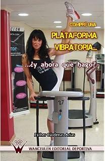 La plataforma vibratoria.Guía práctica con protocolos de ...