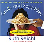 Garlic and Sapphires: The Secret Life of a Critic in Disguise | Ruth Reichl