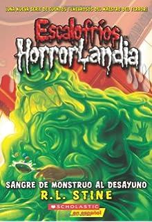 Sangre de monstruo al desayuno (Escalofríos Horrorlandia) (Spanish Edition)