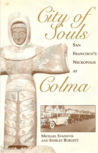 CITY OF SOULS: San Francisco's Necropolis at Colma
