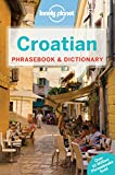 Lonely Planet Croatian Phrasebook & Dictionary (Lonely Planet Phrasebook and Dictionary)