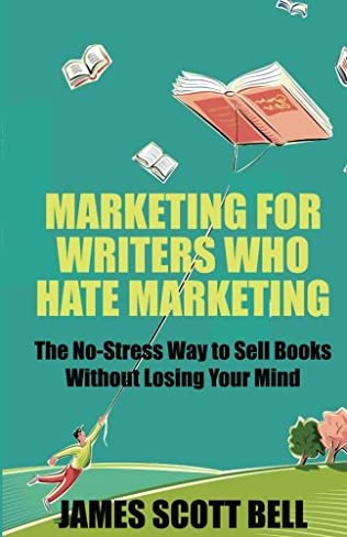 book cover of Marketing For Writers Who Hate Marketing