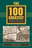 The 100 Greatest Baseball Games of the 20th Century Ranked, Joseph J. Dittmar, 0786409150