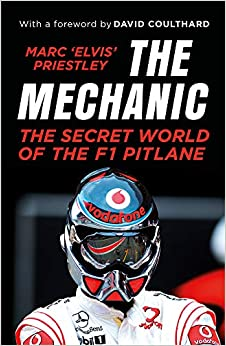 Book's Cover of The Mechanic: The Secret World of the F1 Pitlane (Inglés) Tapa blanda – 1 noviembre 2018