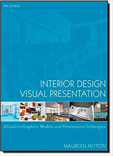 Interior Design Visual Presentation A Guide To Graphics Models And Techniques Maureen Mitton 8601404724800 Amazon Books