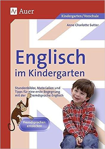 Englisch im Kindergarten: Stundenbilder, Materialien und Tipps für ...